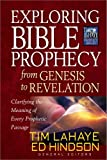 Exploring Bible Prophecy from Genesis to Revelation: Clarifying the Meaning of Every Prophetic Passage (Tim LaHaye Prophecy Library(TM)) (0736948031) by Steven Ger