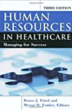 Health Human Resources: Managing for Success, Third Edition