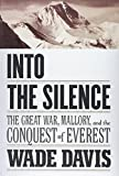Into the Silence: The Great War, Mallory...