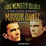 Mirror Dance: A Miles Vorkosigan Novel (       UNABRIDGED) by Lois McMaster Bujold Narrated by Grover Gardner