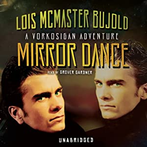 Mirror Dance: A Miles Vorkosigan Novel by Lois McMaster Bujold