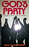 Gods party: A guide to new forms of worship