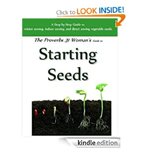 Starting Seeds (The Proverbs 31 Woman Guide to)
