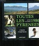 Toutes les Pyrénées 1986. Stages, séjours et randonnées....