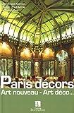 echange, troc Dominique Camus - Paris décors : Art nouveau - Art déco...