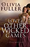 img - for Love and Other Wicked Games (A Wicked Game Novel Book 3) book / textbook / text book