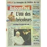 AUJOURD'HUI EN FRANCE [No 1359] du 20/08/2005 - AURILLAC - LE TRIOMPHE DU THEATRE DE RUE - L'ETE DES BRICOLEURS...