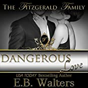 Dangerous Love (Contemporary, Romantic Suspense, Sexy): (The Fitzgerald Family) | E. B. Walters