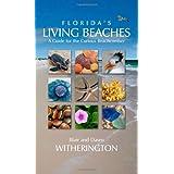 Florida's Living Beaches: A Guide for the Curious Beachcomber ~ Blair E. Witherington