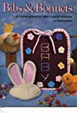 img - for Bibs & Bonnets 18 Crochet Projects for Baby's Special Occasions book / textbook / text book