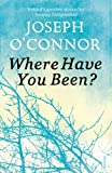 Where Have You Been? (0099565455) by O'Connor, Joseph