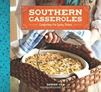 Southern Casseroles: Comforting Pot-Lucky Dishes