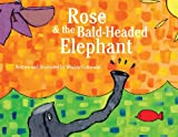 Rose and the Bald-Headed Elephant