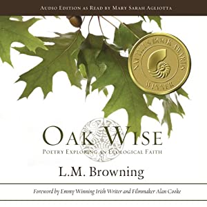 Oak Wise: Poetry Exploring an Ecological Faith | [L.M. Browning]
