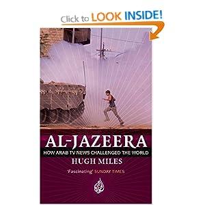 Al Jazeera: How Arab TV News Challenged the World: Amazon ...