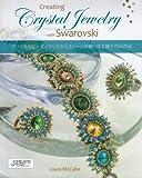 Creating Crystal Jewelry with Swarovski クリスタルビーズとクリスタルストーンが織り成す輝きの65作品