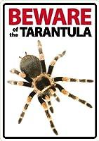 Beware of the Tarantula sign