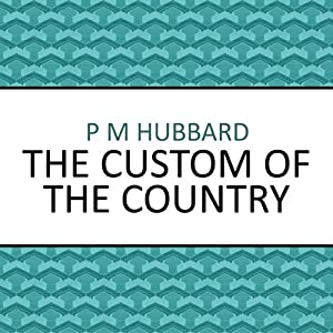 The Custom of the Country | [P. M. Hubbard]