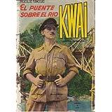 EL PUENTE SOBRE EL RIO KWAI. Peliculas Famosas, nº 1 (Version completa). William Holden, Alec Guinness