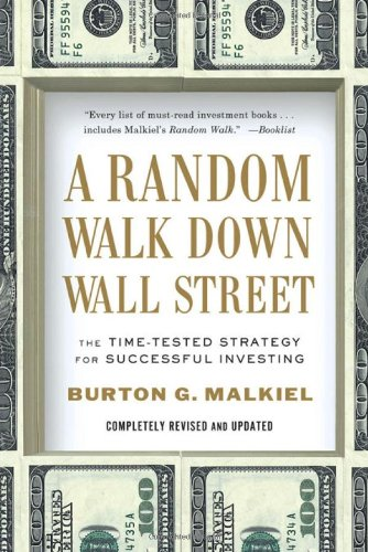 A Random Walk Down Wall Street: The Time-Tested Strategy for Successful Investing (Tenth Edition) ISBN-13 9780393340747
