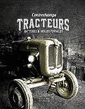 Tracteurs, batteuses et vieilles ferrailles...