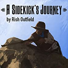 A Sidekick's Journey: Sidekick Chronicles, Book 2 Audiobook by Rish Outfield Narrated by Rish Outfield