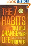 The 7 Habits That Will Change Your Li...