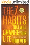 The 7 Habits That Will Change Your Life Forever (English Edition)