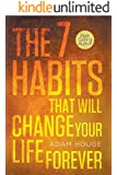 The 7 Habits That Will Change Your Life Forever