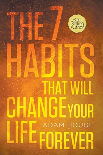 ebook: The 7 Habits That Will Change Your Life Forever (B00L2HHHIS)