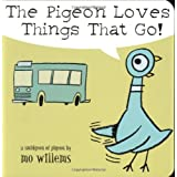 The Pigeon Loves Things That Go! ~ Mo Willems