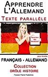Apprendre l'allemand - Texte parall�le - Collection dr�le histoire (Fran�ais - Allemand)