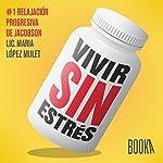 Vivir Sin Estrés #1 [Living Without Stress #1] | Maria Lopéz Mulet