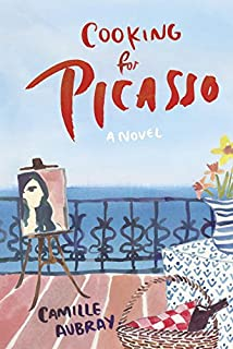 Book Cover: Cooking for Picasso: A Novel