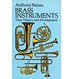 Brass Instruments: Their History and Development (Dover Books on Music) (0486275744) by Anthony Baines