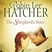 The Shepherd's Voice: A Novel | [Robin Lee Hatcher]