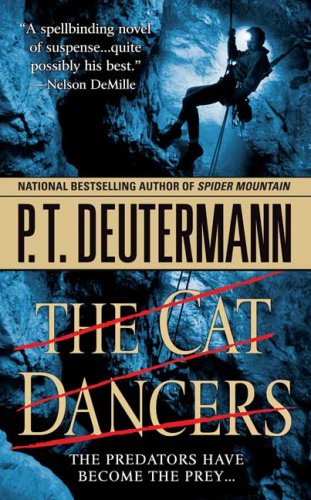 The Cat Dancers: A Novel, P. T. Deutermann
