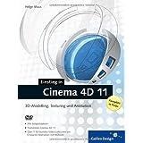 """Cinema 4D 11: Der Cinema 4D-Einstieg in Farbe (Galileo Design)von """"Helge Maus"""""""