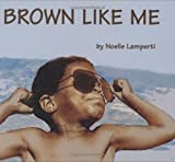 Brown Like Me [Hardcover]