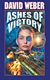 Ashes of Victory (Honor Harrington #9) (0671578545) by Weber, David