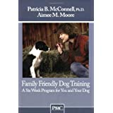 51l209yAjeL. SL160 OU01 SS160  Family Friendly Dog Training: A Six Week Program for You and Your Dog: 1 (Kindle Edition)