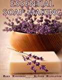 Mary Humphrey Essential Soapmaking