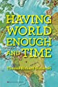 Having World Enough and Time