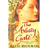 The Aviary Gateby Katie Hickman