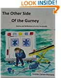 The Other Side of the Gurney: Stories and Reflections of a 911 Paramedic