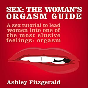 Sex: The Woman's Orgasm Guide Audiobook