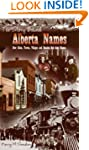 Story Behind Alberta Names: How Citie...