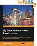 Big Data Analytics With R and Hadoop: Set Up an Integrated Infrastructure of R and Hadoop to Turn Your Data Analytics into...