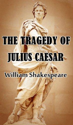 William Shakespeare - The Tragedy of Julius Caesar (Illustrated) (English Edition)