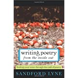 Writing Poetry from the Inside Out: Finding Your Voice Through the Craft of Poetry ~ Sandford Lyne